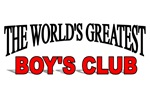 The World's Greatest Boy's Club