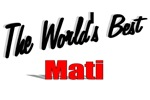 The World's Best Mati