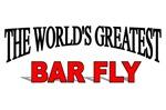 The World's Greatest Bar Fly