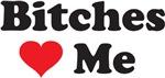 BITCHES LOVE ME - DOG SHIRT