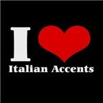 i love (heart) italian accents