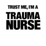 Trust Me, I'm A Trauma Nurse