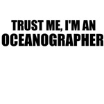 Trust Me, I'm An Oceanographer
