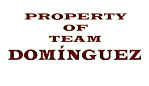 Property of team Dominquez