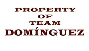Property of team Dominquez