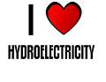 I LOVE HYDROELECTRICITY