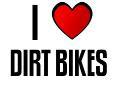 I LOVE DIRT BIKES