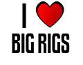 I LOVE BIG RIGS