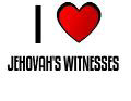 I LOVE JEHOVAH'S WITNESSES