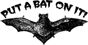 Put A Bat On It