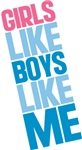 Girls Like Boys Like Me T-shirts