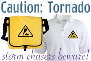 Storm Chasers Caution Tornado!