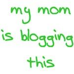 Mom is blogging