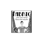 Fabric - Never Too Much