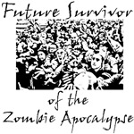 Are you a Future Survivor of the Zombie Apocalypse?  Then get your shirt now while they can still be made.  Show everyone that you are ready for the next Zombie Apocalypse with this great Zombie t shirt.