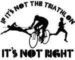 If it's not triathlon it's not right