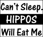 Can't Sleep. Hippos Will Eat Me