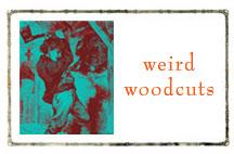 weird woodcuts