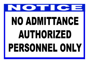 HUMOR/NOTICE-NO ADMITTANCE