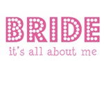 Bride - it's all about me!