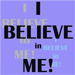 I Believe in Me!