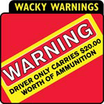 Wacky Warnings - Shirts & Stickers