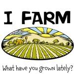 I farm...