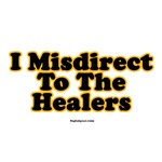 I Misdirect To The Healers