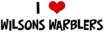 I Love Wilsons Warblers
