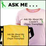 ASK ME ABOUT MY... TRANSPLANT