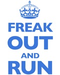 Freak Out And Run, Keep Calm