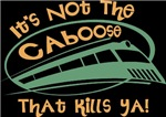 It's Not The Caboose That Kills You
