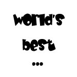 World's Best...