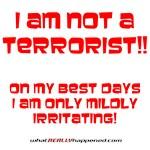I am NOT a terrorist!