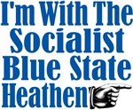 I'm With the Socialist Blue State Heathen.
