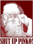 Santa Claus says, Shut Up Pinko!
