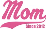 Mom Since 2012 - Pink