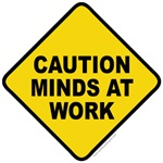 Caution Minds at Work