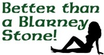 Better than a Blarney Stone T-Shirts