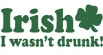 Irish I Wasn't Drunk T-Shirts