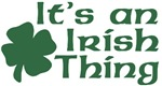 It's an Irish Thing T-Shirts