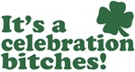It's a celebration bitches T-Shirts