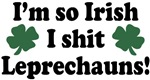 I'm so Irish I shit Leprechauns T-Shirts