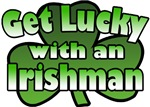 Get Lucky with an Irishman T-Shirts