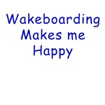 Wakeboarding makes me happy