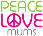 Peace Love Mums