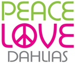 Peace Love Dahlias