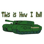 How I Roll (Military/Army Tank)