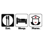 Eat. Sleep. Nurse.