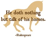 Shakespeare talk of his horses quote w/ horse